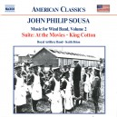 Sousa: Music for Wind Band, Vol. 2